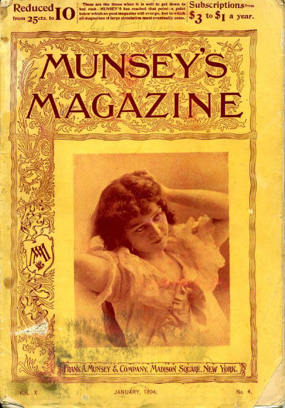 Munsey Magazine, January, 1894. Notice the price change at the top.